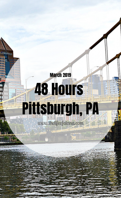 48 Hours | Pittsburgh, PA